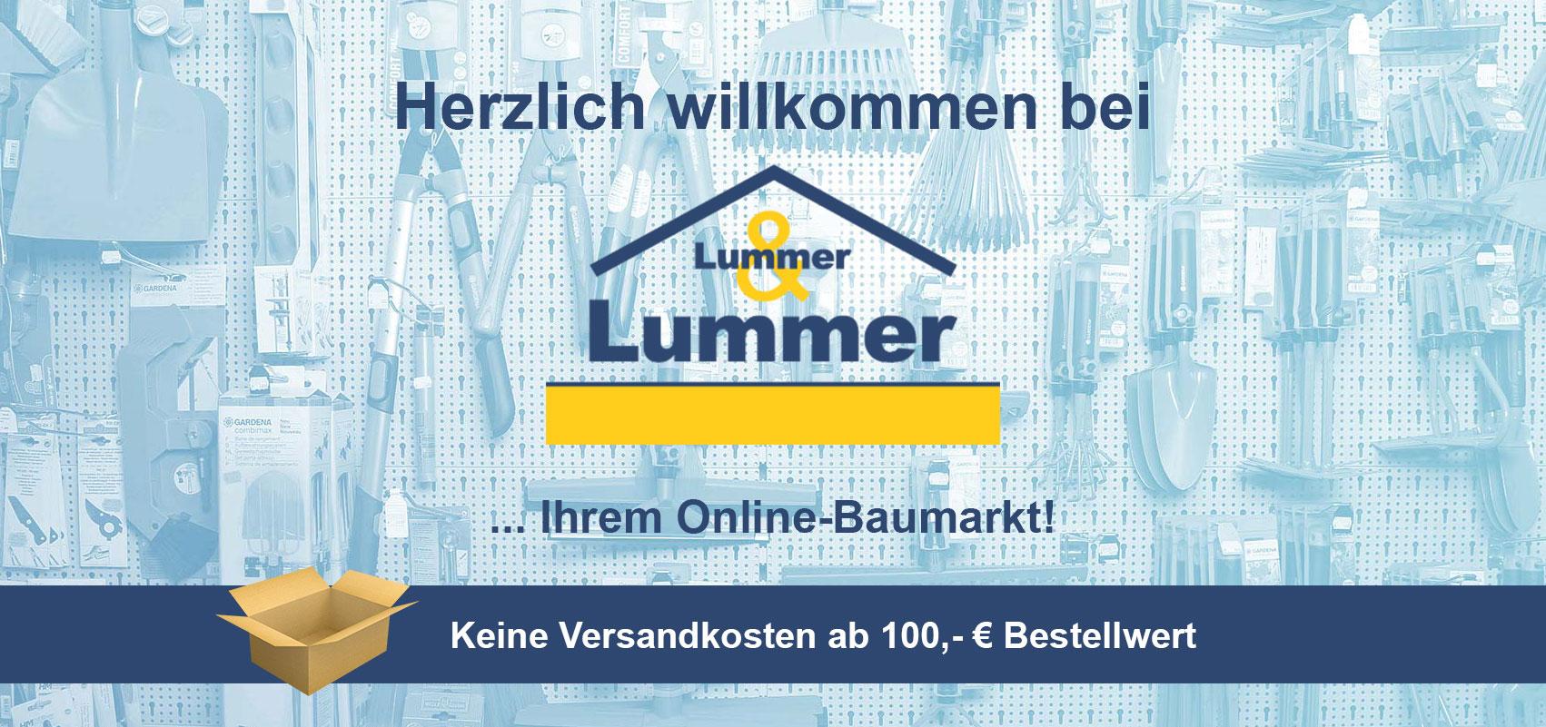 Herzlich willkommen bei Lummer Baumarkt! Keine Versandkosten ab 100 Euro Bestellwert.